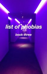 List of Phobias // CONTINUED (3/3) by AnxietyModified
