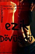 EZİK DÖVÜŞÇÜ by wanglaya852