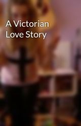 A Victorian Love Story by coffeeandbowties