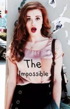 The impossible♡  by teensmoak