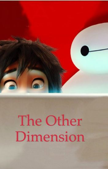 The Other Dimension (Hiro x Reader)