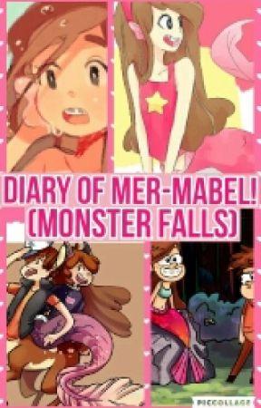 Diary Of Mer-Mabel! (Monster Falls)