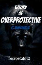 La teoría de caninos sobreprotectores ( TRADUCCIÓN ) by Dixi512