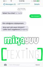 MikaYuu // Texting // by AniWithMe