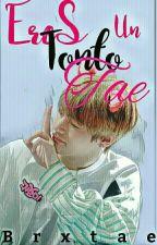 Eres Un Tonto Tae ↭ Tae Y Tu by Brxktae