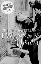 I Wanna Be Yours || Projeto AM by LadyMitty