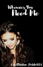 Whenever You Need Me | Book 5 by Gryffindor_Pride934