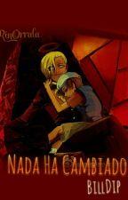 •~Nada Ha Cambiado ~•~BillDip~•  by RinOrrala