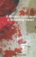 A Broken Soul and a Bleeding Heart by HawkMistress
