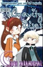 Return to Gravity Rises by misstoriparanormal