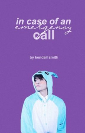 In case of an emergency, call. by ksxrin