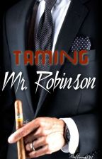 Taming Mr. Robinson by Buttercup591