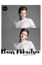 Klaus Mikaelson: Book I by ceiaxo