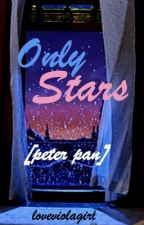 Only Stars [Peter Pan] by loveviolagirl