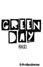 ×Frases De Green Day× by MylinDoblasArmstrong