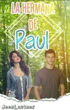 La Hermana De Paul by JeenLautner