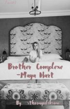 Brother Complexe - Maya Hart by sthoraynlikson
