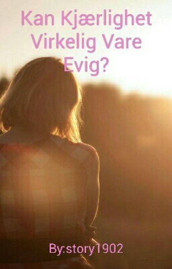 Kan Kjærlighet Virkelig Vare Evig?