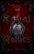Royal Wolves [Book 1: Royal Series] ✔️  by -rendermestarless