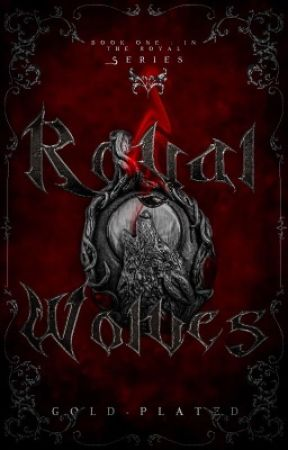 Royal Wolves [Book 1: Royal Series] ✔️  by alanascrown