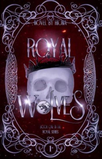 Royal Wolves [Book 1: Royal Series] ✔️