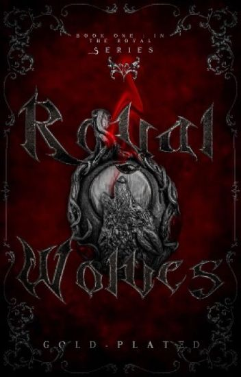 Royal Wolves [Book 1: Royal Series] ✔️ EDITING