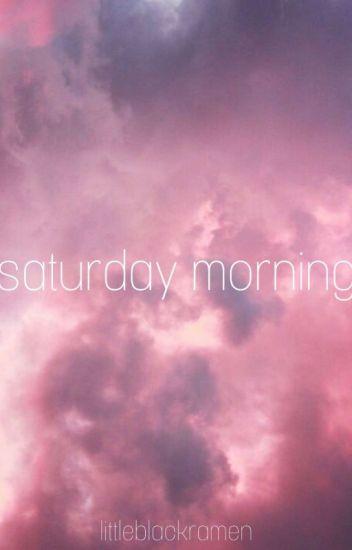 Saturday Morning - Tardy