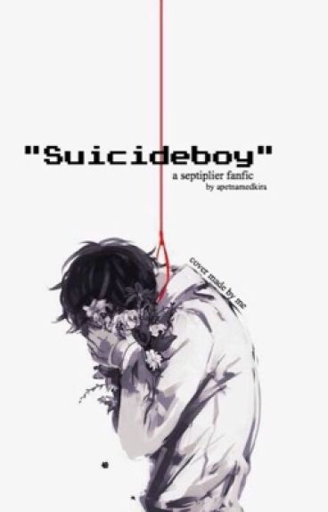 """Suicideboy"" [a septiplier fanfic]"