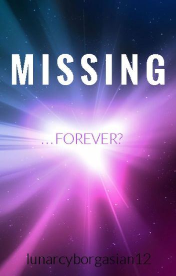 Lunar Chronicles: Missing... Forever? #TLCWattys [EDITING]