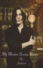 My Mentor Severus Snape {Wattys2016} by Jack-tpk09