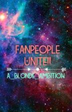 Fanpeople Unite!! by A_Blonde_Ambition
