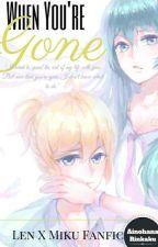 When You're Gone by AinohanaRinkaku