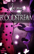 IN MY BLOODSTREAM【Seducidos】 by LadyStrawberryGeek
