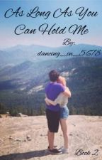 || As Long As You Can Hold Me || A Jizzie Fanfic BOOK 2 by dancing_in_5678
