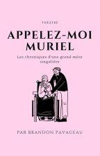 Appelez-moi Muriel by BrandonPavageau