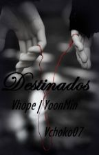 Destinados |Vhope / YoonMin| Two-Shot by vchoko07