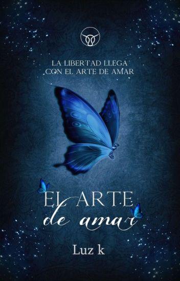El Arte De Amar (Amores que curan #1) |En edición|