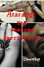 Ātārangi: The Shadows Warrior©+18 by Connorkeymc