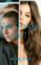 Mi Guapo Jefe !! (EDITANDO)  by mili_2004