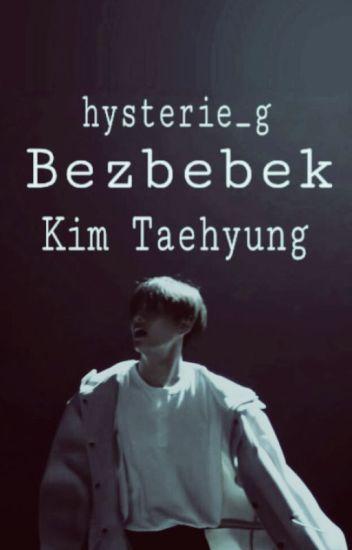 Bezbebek .Kim Taehyung.
