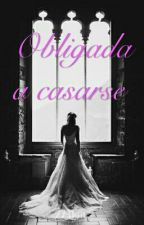 Obligada a casarse  by Anagrey67