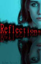Reflections [#Wattys2016] by HaleySulich