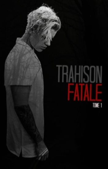 TRAHISON FATALE - TOME 1