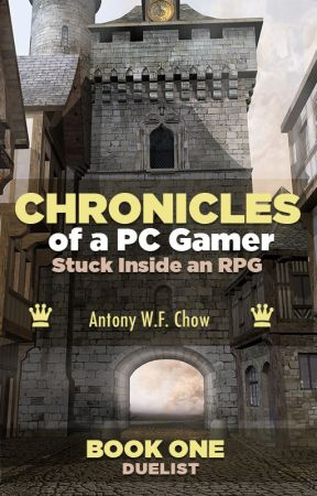 CHRONICLES of a PC Gamer Stuck Inside an RPG (a litRPG Serial) by Puppychownyc