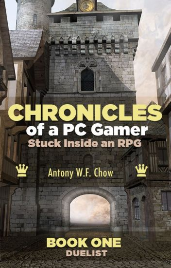 CHRONICLES of a PC Gamer Stuck Inside an RPG (a litRPG Serial)