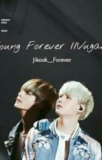 Young Forever//Taegi. by Jikook__forever