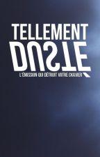 Tellement Dusté by DustHeirsHOUSE