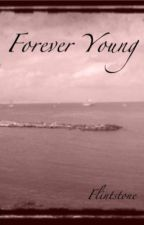 Forever Young (on hold) by flintstones