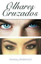 Olhares Cruzados by Vanessa_Medeiros15