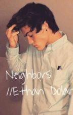 Neighbors // Ethan Dolan by dolansfetus
